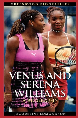 Image for Venus and Serena Williams: A Biography (Greenwood Biographies)