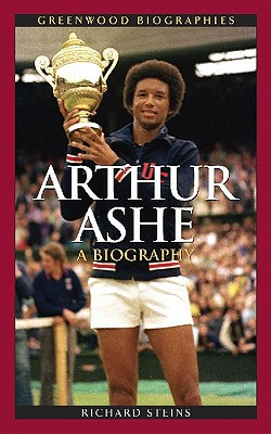 Image for Arthur Ashe: A Biography (Greenwood Biographies)