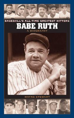 Image for Babe Ruth: A Biography (Baseball's All-Time Greatest Hitters)