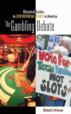Image for The Gambling Debate (Historical Guides to Controversial Issues in America)