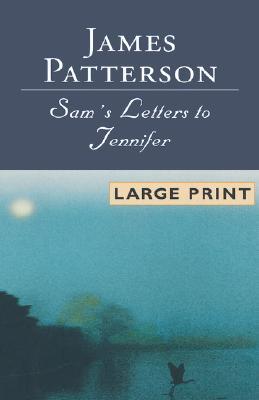 Sam's Letters To Jennifer, Patterson, James