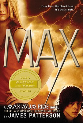 Max: A Maximum Ride Novel (Book 5), Patterson, James