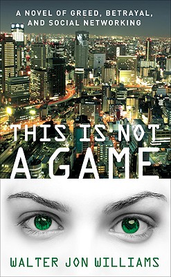 This Is Not a Game (Dagmar Shaw), Williams, Walter Jon