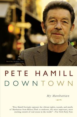 "Downtown: My Manhattan, ""Hamill, Pete"""