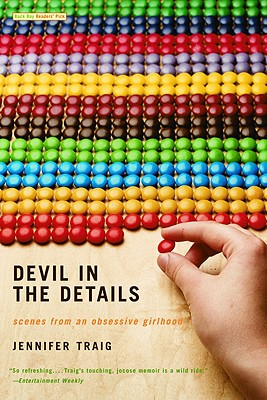Devil in the Details: Scenes from an Obsessive Girlhood, Traig, Jennifer
