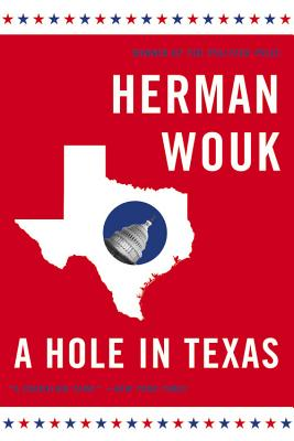 A Hole in Texas: A Novel, Wouk, Herman