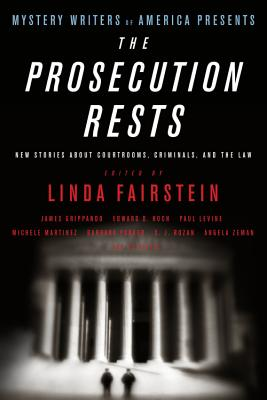 Image for Mystery Writers of America Presents The Prosecution Rests: New Stories about Courtrooms, Criminals, and the Law