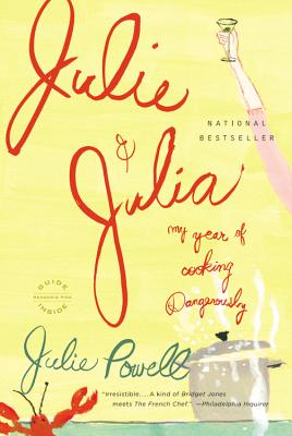 Image for Julie and Julia: My Years of Cooking Dangerously