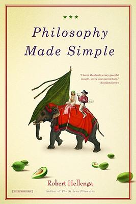 Philosophy Made Simple, Hellenga, Robert