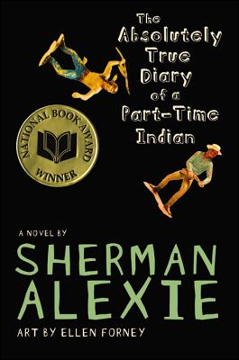 The Absolutely True Diary of a Part-Time Indian, Alexie, Sherman
