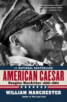 Image for American Caesar: Douglas MacArthur 1880 - 1964
