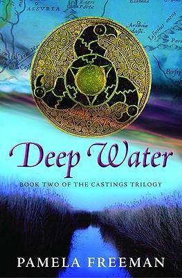 Deep Water (The Castings Trilogy Book Two), Pamela Freeman
