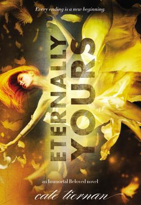 Eternally Yours (Immortal Beloved), Cate Tiernan