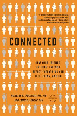 Image for Connected: The Surprising Power of Our Social Networks and How They Shape Our Lives -- How Your Friends' Friends' Friends Affect Everything You Feel, Think, and Do