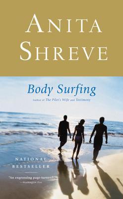 Body Surfing: A Novel, Anita Shreve