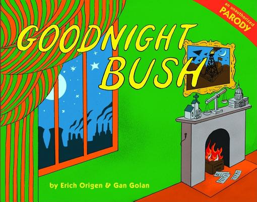 Image for Goodnight Bush: A Parody