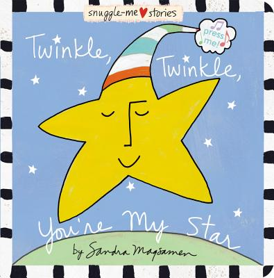 Twinkle, Twinkle, You're My Star (Snuggle-Me Stories), Magsamen, Sandra