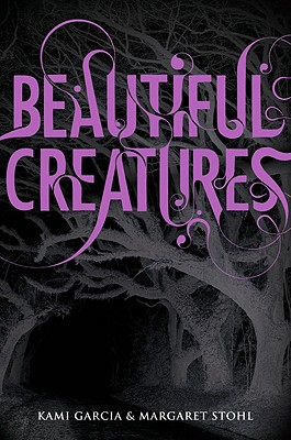 Beautiful Creatures, KAMI GARCIA, MARGARET STOHL