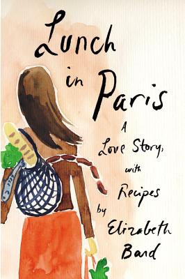Image for Lunch in Paris: A Love Story, with Recipes