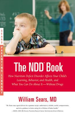 Image for The N.D.D. Book: How Nutrition Deficit Disorder Affects Your Child's Learning, Behavior, and Health, and What You Can Do About It--Without Drugs (Sears Parenting Library)