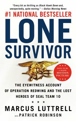 Image for Lone Survivor: The Eyewitness Account of Operation Redwing and the Lost Heroes of SEAL Team 10