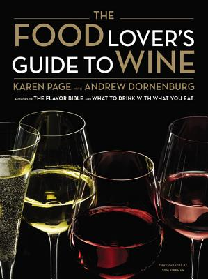The Food Lover's Guide to Wine, Karen Page, Andrew Dornenburg