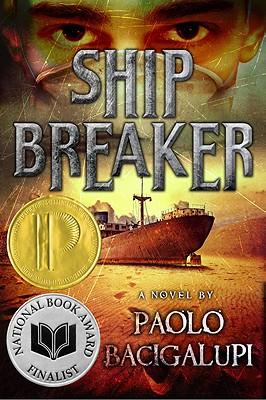 SHIP BREAKER, BACIGALUPI, PAOLO