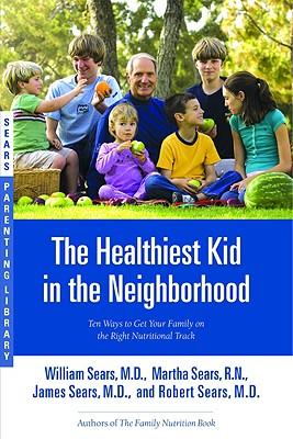 HEALTHIEST KID IN THE NEIGHBORHOOD, WILLIAM (ED) SEARS