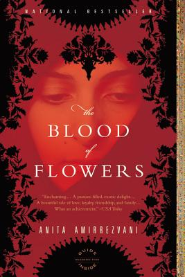 Blood Of Flowers, The, Amirrezvani, Anita