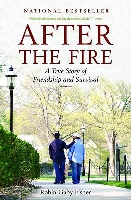 After the Fire: A True Story of Friendship and Survival, Robin Gaby Fisher