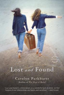 Lost and Found: A Novel, Parkhurst, Carolyn