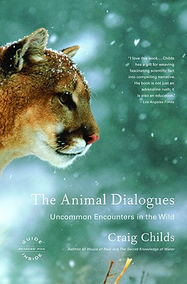Image for The Animal Dialogues: Uncommon Encounters in the Wild