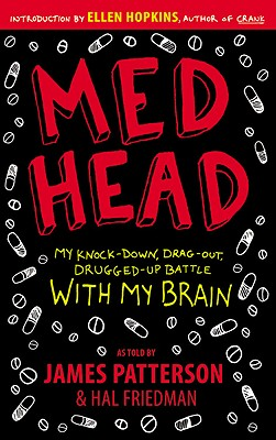 Med Head: My Knock-down, Drag-out, Drugged-up Battle with My Brain, Patterson, James; Friedman, Hal