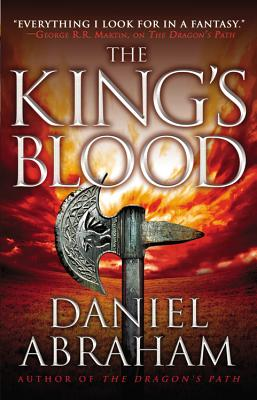 The King's Blood (The Dagger and the Coin), Daniel Abraham