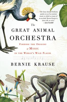 GREAT ANIMAL ORCHESTRA, BERNIE KRAUSE