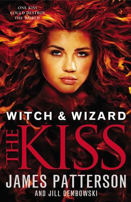 "The Kiss (Witch & Wizard), ""Patterson, James, Dembowski, Jill"""
