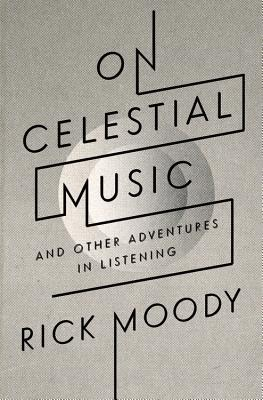Image for On Celestial Music: And Other Adventures in Listening