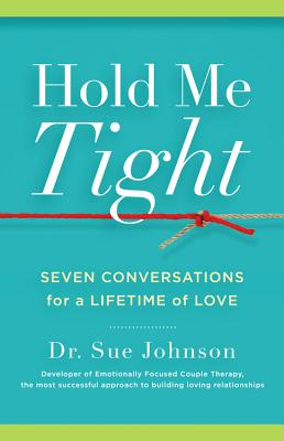 Image for HOLD ME TIGHT SEVEN CONVERSATIONS FOR A LIFETIME OF LOVE