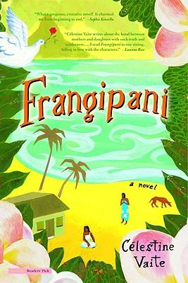 Frangipani: A Novel, Célestine Vaite