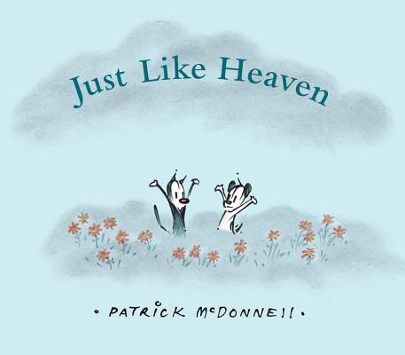 Just Like Heaven: A Mutts Children's Book, McDonnell, Patrick