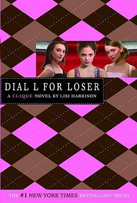 Dial L For Loser (A Clique Novel), Lisi Harrison