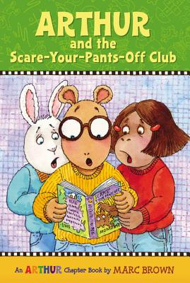 Image for Arthur and the Scare-Your-Pants-Off Club: An Arthur Chapter Book (Marc Brown Arthur Chapter Books)