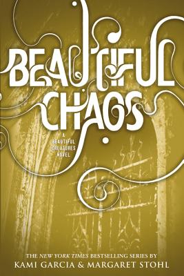 Beautiful Chaos (Beautiful Creatures), Kami Garcia, Margaret Stohl