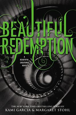 Beautiful Redemption (Beautiful Creatures), Kami Garcia, Margaret Stohl