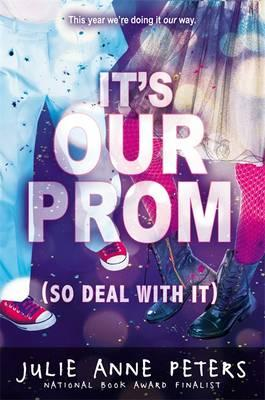 Image for It's Our Prom (So Deal With It)