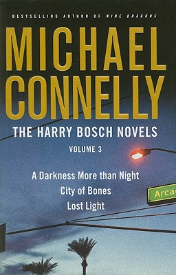 Image for The Harry Bosch Novels Volume 3 (Includes A Darkness More Than Night  City Of Bones  Lost Light)