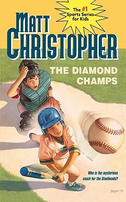 "The Diamond Champs (Matt Christopher Sports Classics), ""Christopher, Matt"""