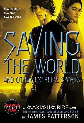 Image for Saving the World: A Maximum Ride Novel (Book 3)