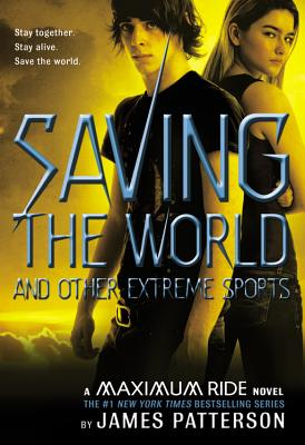 Image for Maximum Ride Saving The World And Other Extreme Sports