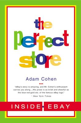 PERFECT STORE : INSIDE EBAY, ADAM COHEN
